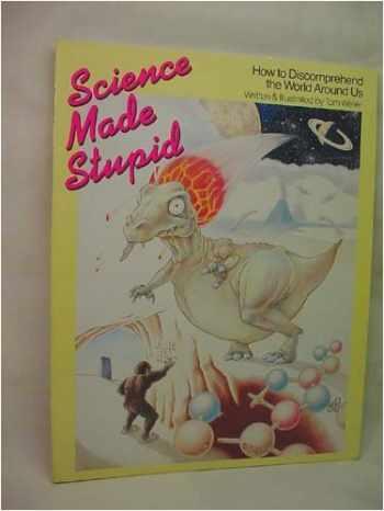 9780395366462-0395366461-Science Made Stupid