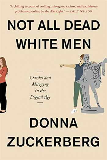 9780674241411-067424141X-Not All Dead White Men: Classics and Misogyny in the Digital Age