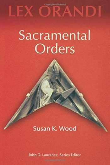 9780814625224-0814625223-Sacramental Orders (Lex Orandi)