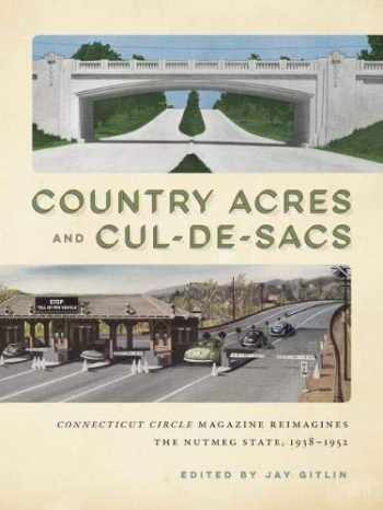 9780999793503-0999793500-Country Acres and Cul-de-Sacs: Connecticut Circle Magazine Reimagines the Nutmeg State, 1938–1952