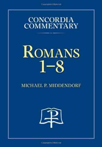 9780758638823-0758638825-Romans 1-8 (Concordia Commentary) (Concordia Commentary: A Theological Exposition of Sacred Scripture)