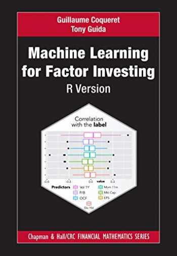 9780367545864-0367545861-Machine Learning for Factor Investing: R Version (Chapman and Hall/CRC Financial Mathematics Series)