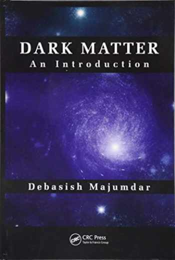 9781466572119-1466572116-Dark Matter: An Introduction