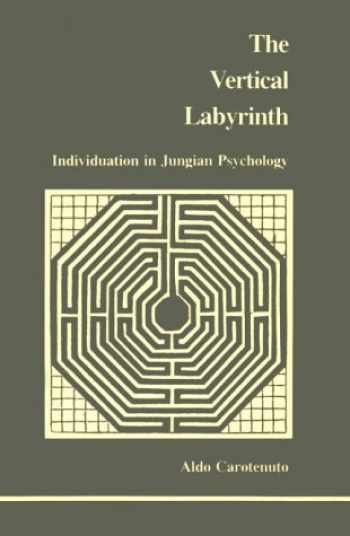 9780919123199-0919123198-Vertical Labyrinth: Individuation in Jungian Psychology (Studies in Jungian Psychology by Jungian Analysts) (English and Italian Edition)