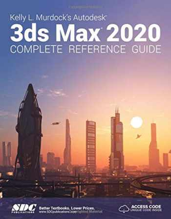 9781630572532-1630572535-Kelly L. Murdock's Autodesk 3ds Max 2020 Complete Reference Guide