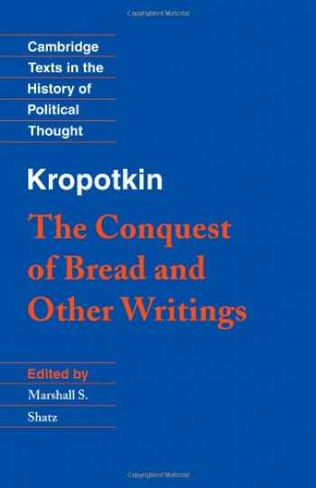 9780521459907-0521459907-The Conquest of Bread and Other Writings (Cambridge Texts in the History of Political Thought)