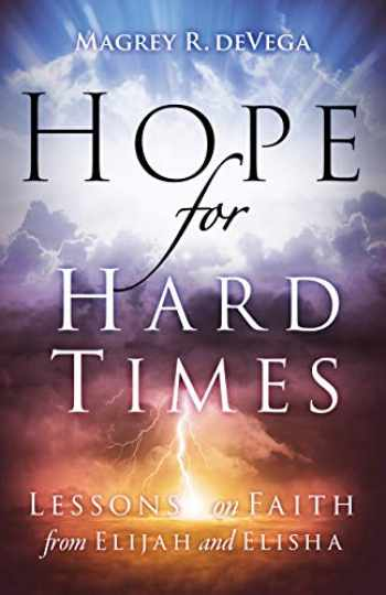 9781501881381-1501881388-Hope for Hard Times: Lessons on Faith from Elijah and Elisha