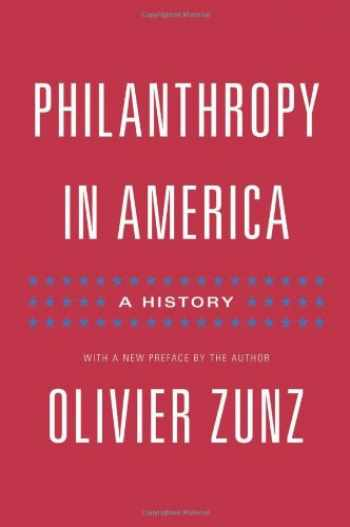 9780691128368-0691128367-Philanthropy in America: A History (Politics and Society in Modern America)