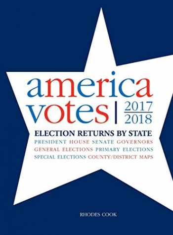 9781544354446-1544354444-America Votes 33: 2017-2018, Election Returns by State