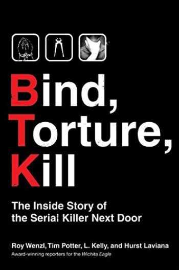 9780061246500-0061246506-Bind, Torture, Kill: The Inside Story of the Serial Killer Next Door