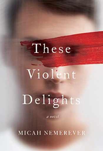 9780062963635-0062963635-These Violent Delights: A Novel