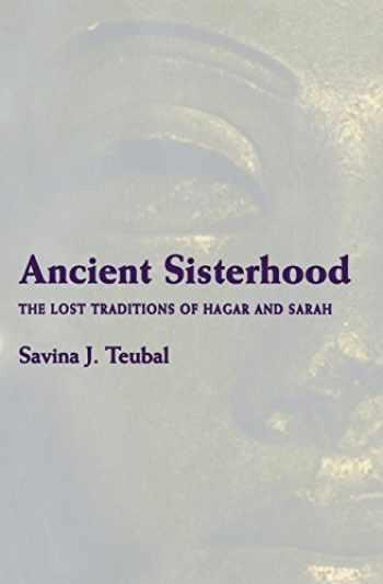9780804010016-0804010013-Ancient Sisterhood: The Lost Traditions of Hagar and Sarah