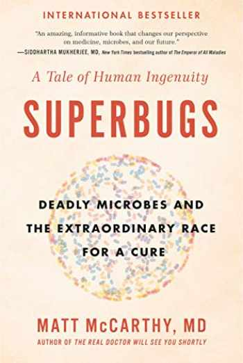 9780735217515-0735217513-Superbugs: Deadly Microbes and the Extraordinary Race for a Cure: A Tale of Human Ingenuity