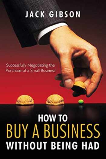 9781426936180-1426936184-How to Buy a Business without Being Had: Successfully Negotiating the Purchase of a Small Business
