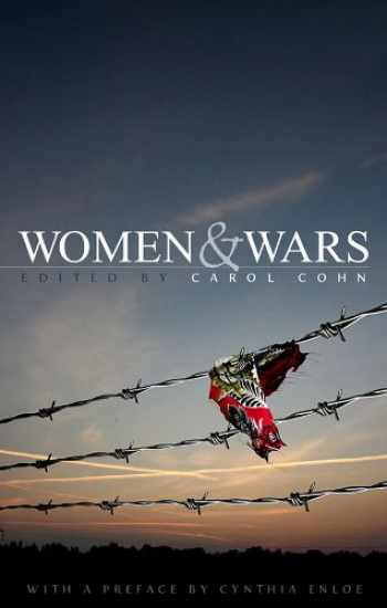 9780745642451-0745642454-Women and Wars: Contested Histories, Uncertain Futures