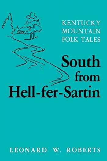 9780813101750-0813101751-South from Hell-fer-Sartin: Kentucky Mountain Folk Tales