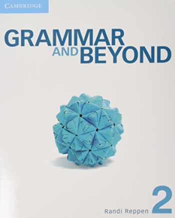 9781107629851-1107629853-Grammar and Beyond Level 2 Student's Book and Writing Skills Interactive Pack