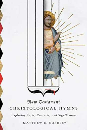 9780830852093-0830852093-New Testament Christological Hymns: Exploring Texts, Contexts, and Significance
