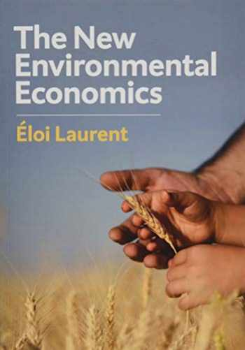 9781509533817-1509533818-The New Environmental Economics: Sustainability and Justice