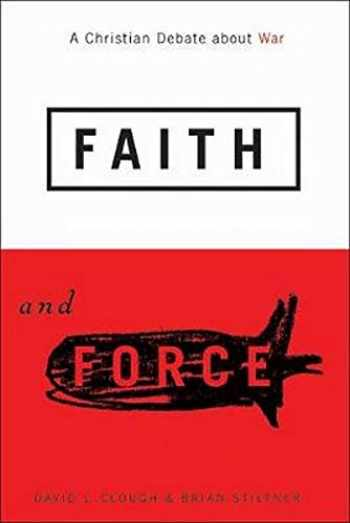 9781589011656-1589011651-Faith and Force: A Christian Debate about War