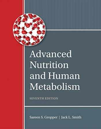 9781305627857-1305627857-Advanced Nutrition and Human Metabolism