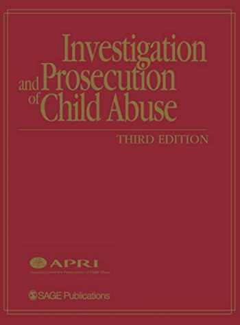 9780761930907-0761930906-Investigation and Prosecution of Child Abuse
