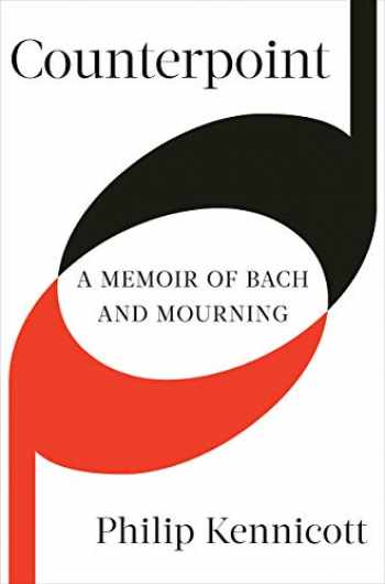 9780393635362-0393635368-Counterpoint: A Memoir of Bach and Mourning