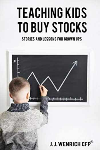 9781733797726-1733797726-Teaching Kids to Buy Stocks: Stories and Lessons for Grown-Ups