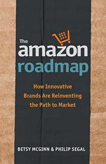 9781949642025-194964202X-The Amazon Roadmap: How Innovative Brands are Reinventing the Path to Market
