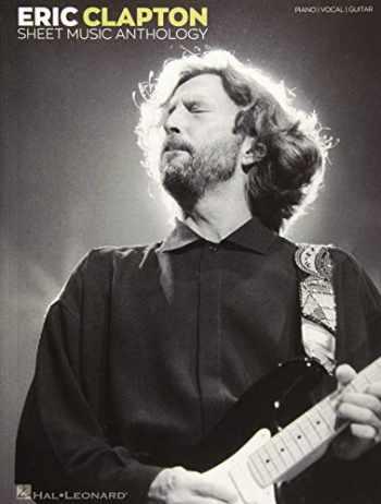 9781540022103-1540022102-Eric Clapton Sheet Music Anthology