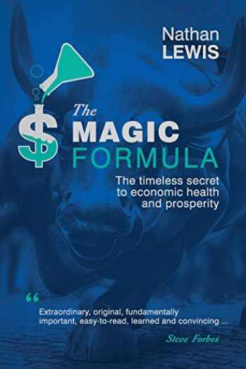 9781733635516-1733635513-The Magic Formula: The Timeless Secret To Economic Health and Prosperity
