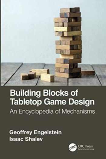 9781138365490-1138365491-Building Blocks of Tabletop Game Design: An Encyclopedia of Mechanisms
