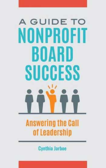 9781440872662-144087266X-A Guide to Nonprofit Board Success: Answering the Call of Leadership