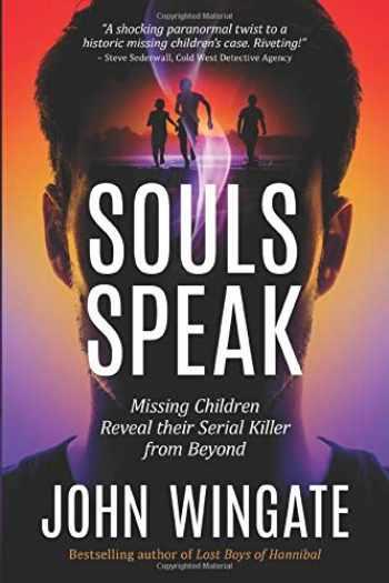 9781950743056-1950743055-Souls Speak: missing children reveal their serial killer from beyond