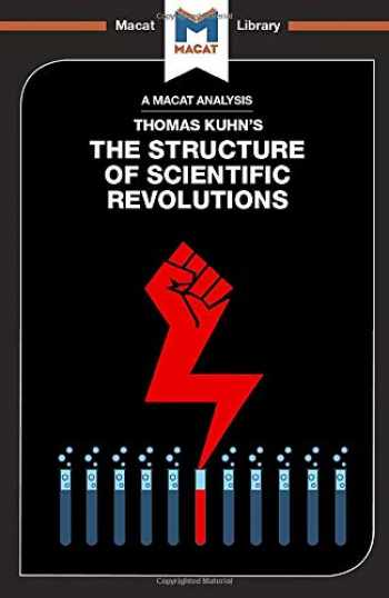 9781912127856-1912127857-An Analysis of Thomas Kuhn's The Structure of Scientific Revolutions (The Macat Library)