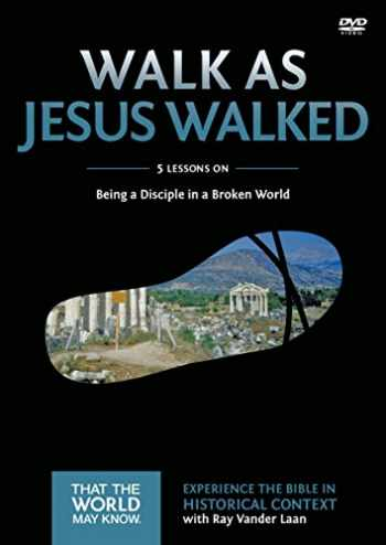 9780310879725-0310879728-Walk as Jesus Walked Video Study: Being a Disciple in a Broken World