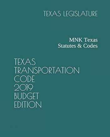 9781091059535-1091059535-TEXAS TRANSPORTATION CODE 2019 BUDGET EDITION: MNK Texas Statutes & Codes