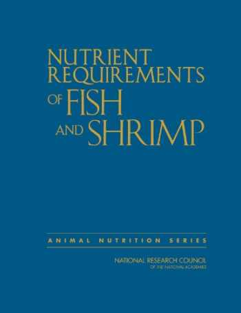 9780309163385-0309163382-Nutrient Requirements of Fish and Shrimp (Animal Nutrition)
