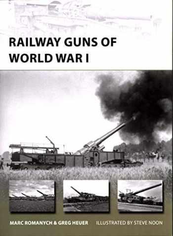9781472816399-1472816390-Railway Guns of World War I (New Vanguard)