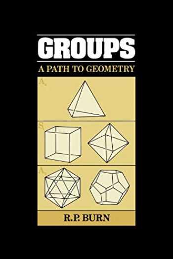 9780521347938-0521347939-Groups: A Path to Geometry