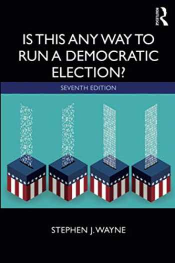 9780367336479-0367336472-Is This Any Way to Run a Democratic Election?
