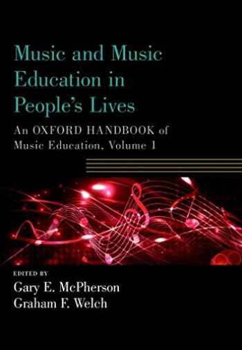 9780190674434-0190674431-Music and Music Education in People's Lives: An Oxford Handbook of Music Education, Volume 1 (Oxford Handbooks)