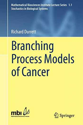 9783319160641-3319160648-Branching Process Models of Cancer (Mathematical Biosciences Institute Lecture Series (1.1))