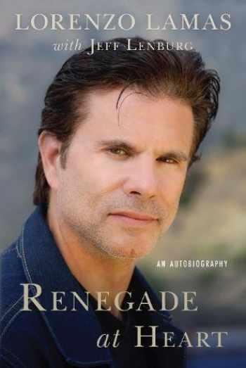 9781941631256-1941631258-Renegade at Heart: An Autobiography