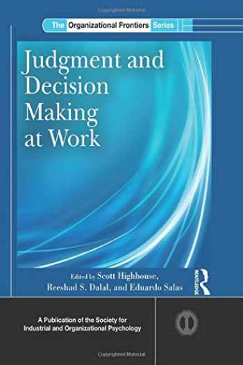 9781138801714-1138801712-Judgment and Decision Making at Work (SIOP Organizational Frontiers Series)