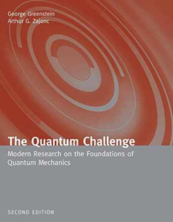 9780763724702-076372470X-The Quantum Challenge: Modern Research on the Foundations of Quantum Mechanics: Modern Research on the Foundations of Quantum Mechanics (Physics and Astronomy)