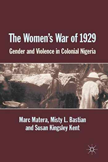 9781137377777-1137377771-The Women's War of 1929: Gender and Violence in Colonial Nigeria