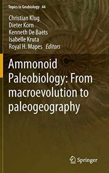 9789401796323-9401796327-Ammonoid Paleobiology: From macroevolution to paleogeography (Topics in Geobiology (44))
