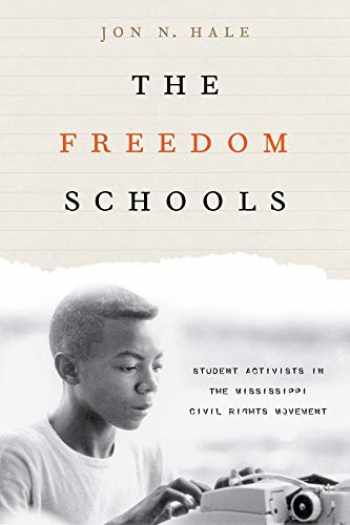 9780231175692-0231175698-The Freedom Schools: Student Activists in the Mississippi Civil Rights Movement
