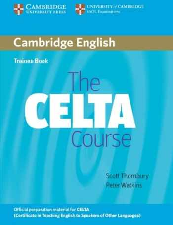 9780521692069-0521692067-The CELTA Course Trainee Book